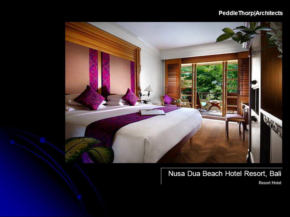 PeddleThorp|Architects Nusa Dua Beach Hotel Resort, Bali Resort Hotel