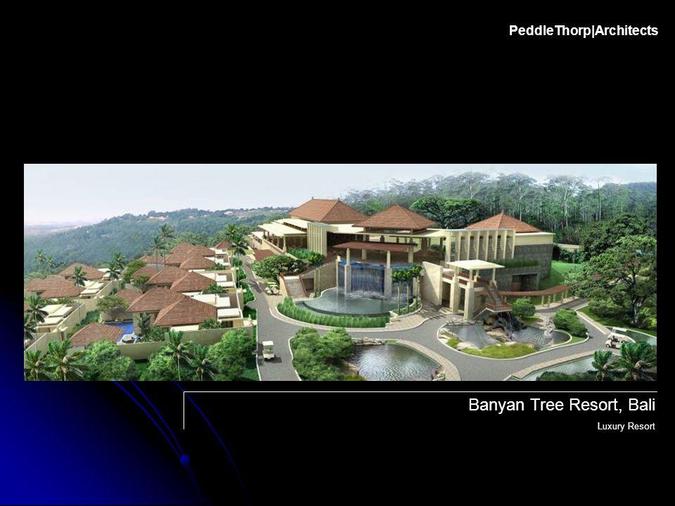 PeddleThorp|Architects Banyan Tree Resort, Bali Luxury Resort