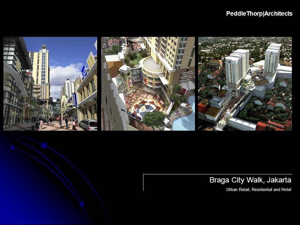 PeddleThorp|Architects Braga City Walk, Jakarta Urban Retail, Residential and Hotel