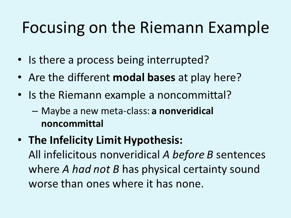 Focusing on the Riemann Example Is there a process being interrupted? Are the different modal bases at play here? Is the Riemann example a noncommitta