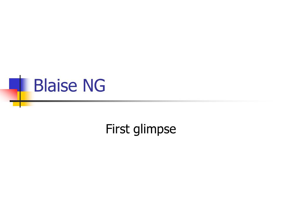 Blaise NG First glimpse