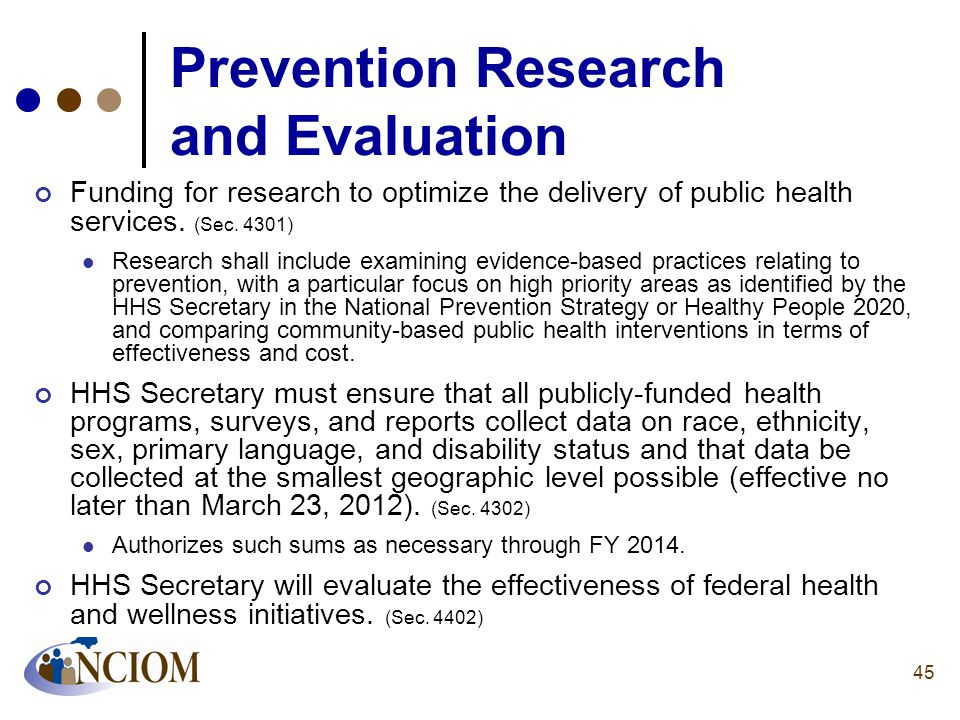 Prevention Research and Evaluation Funding for research to optimize the delivery of public health services. (Sec. 4301) Research shall include examini