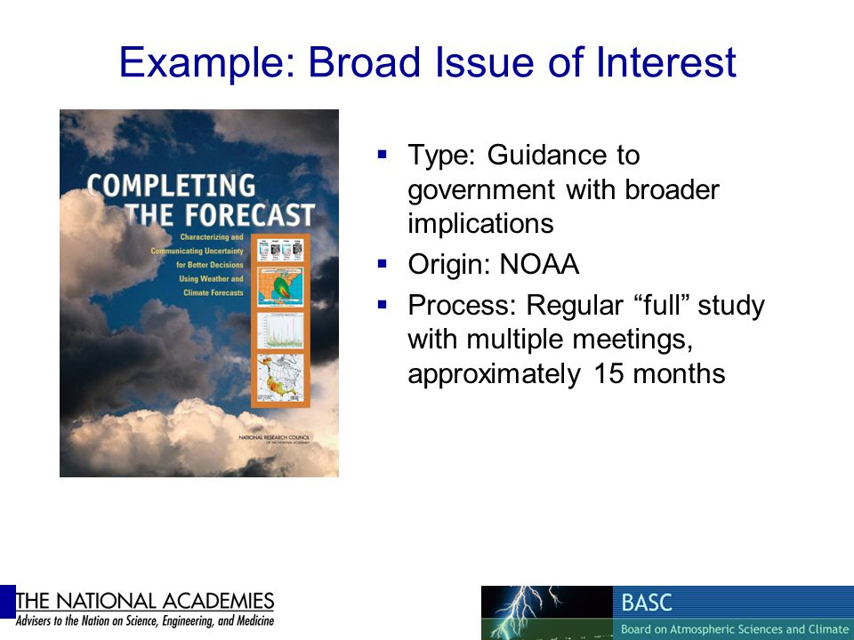 Example: Broad Issue of Interest Type: Guidance to government with broader implications Origin: NOAA Process: Regular full study with multiple meeting