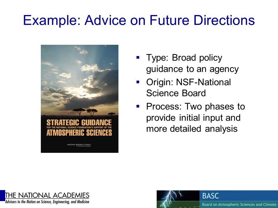 Type: Broad policy guidance to an agency Origin: NSF-National Science Board Process: Two phases to provide initial input and more detailed analysis Ex