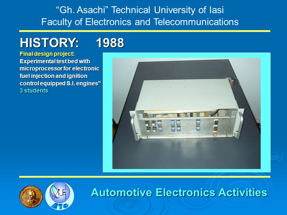 Gh. Asachi Technical University of Iasi Faculty of Electronics and Telecommunications HISTORY: Final design project: Experimental test bed with microp