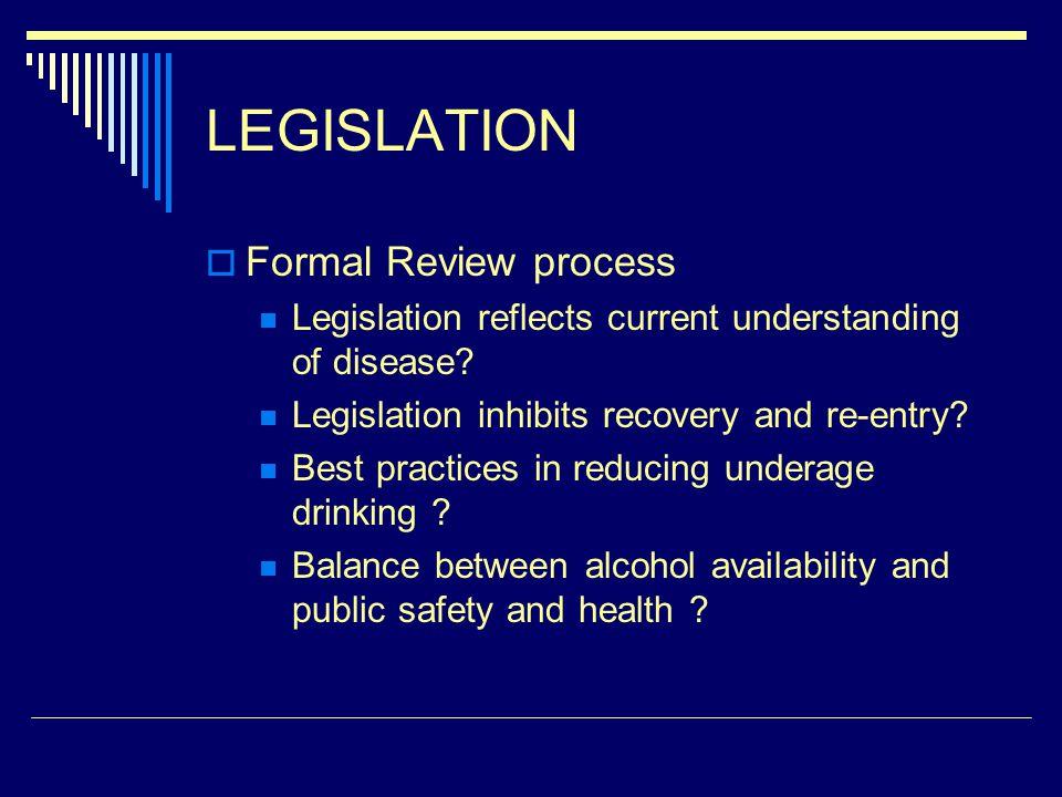LEGISLATION Formal Review process Legislation reflects current understanding of disease.