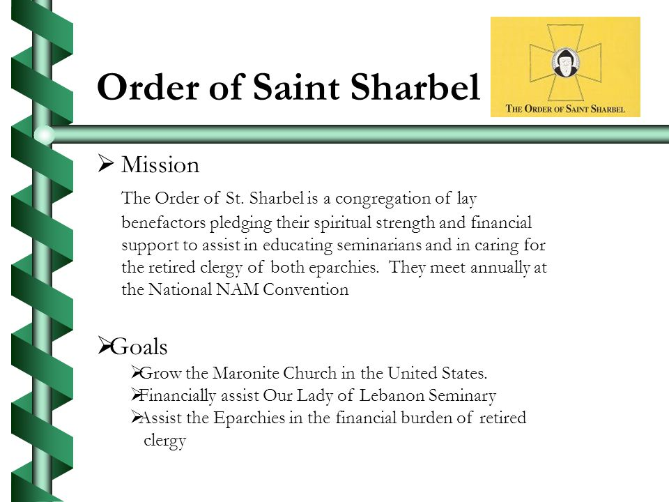 Order of Saint Sharbel Mission The Order of St.