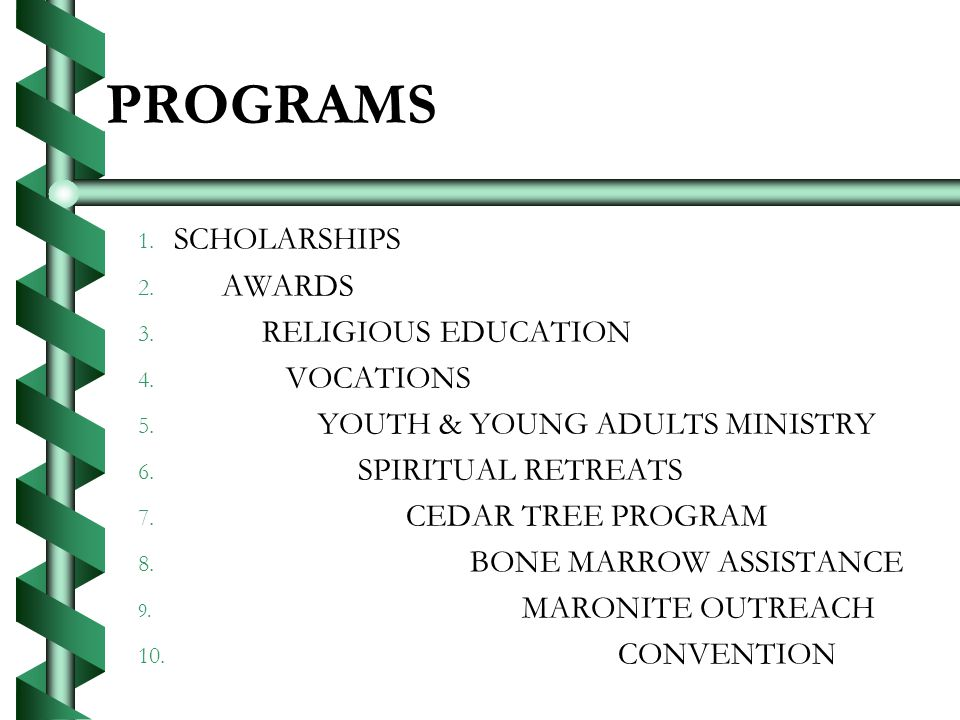 PROGRAMS 1.1. SCHOLARSHIPS 2. 2. AWARDS 3. 3. RELIGIOUS EDUCATION 4.