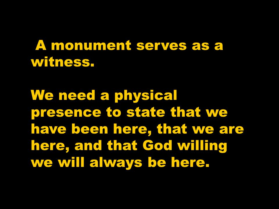 A monument serves as a witness.