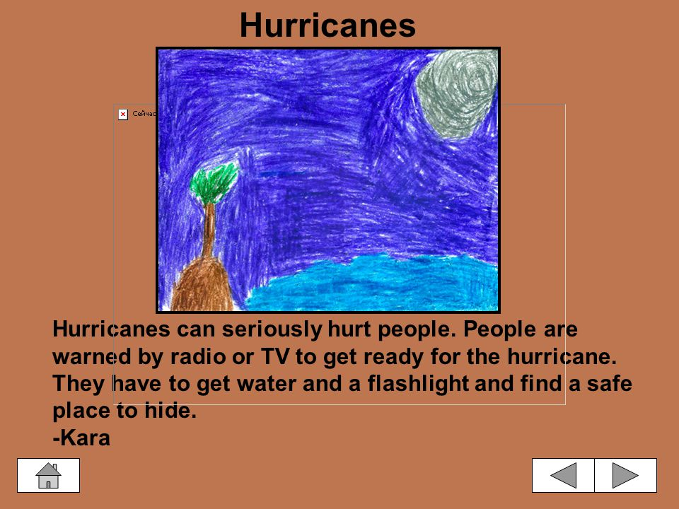 A hurricane goes faster than 75 mph.A huge amount of rain falls during a hurricane.
