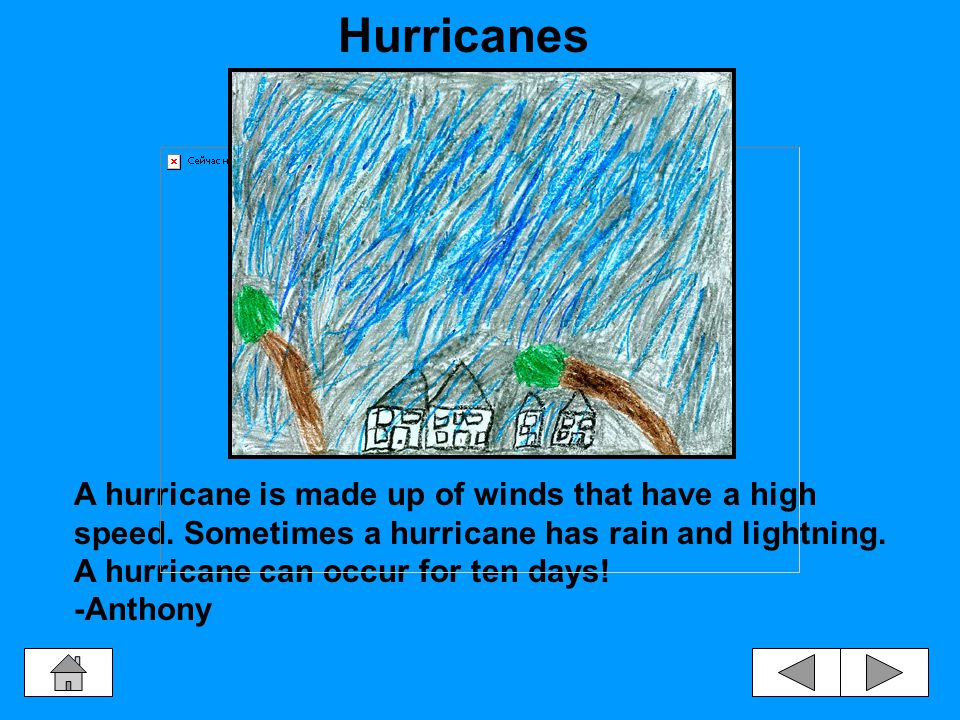 Hurricanes can seriously hurt people.
