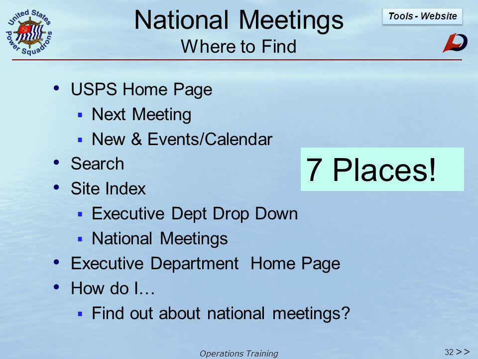 Operations Training USPS Website – Departments Where to find it: National Meetings.