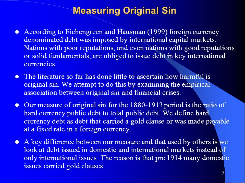 8 For the 1972-1997 period we use the measure of original sin defined in Eichengreen Hausmann, and Panizza (2005).