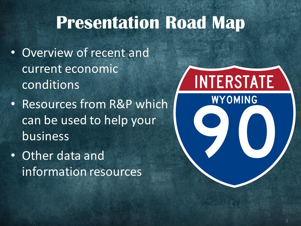 3 Overview of recent and current economic conditions Resources from R&P which can be used to help your business Other data and information resources Presentation Road Map