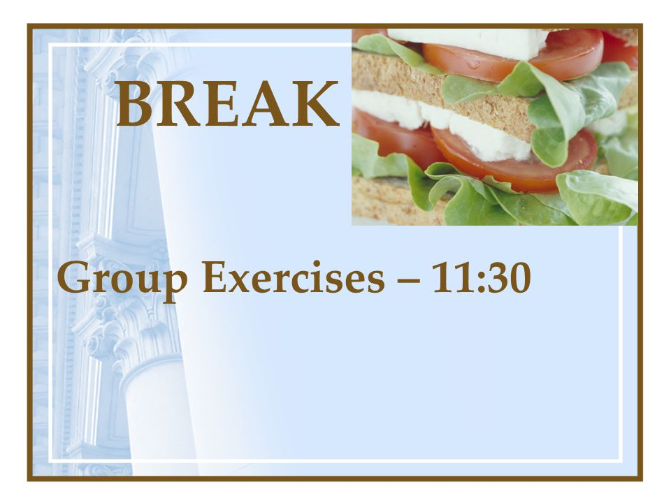 BREAK Group Exercises – 11:30