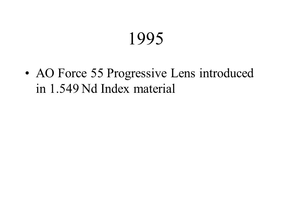 1995 AO Force 55 Progressive Lens introduced in 1.549 Nd Index material