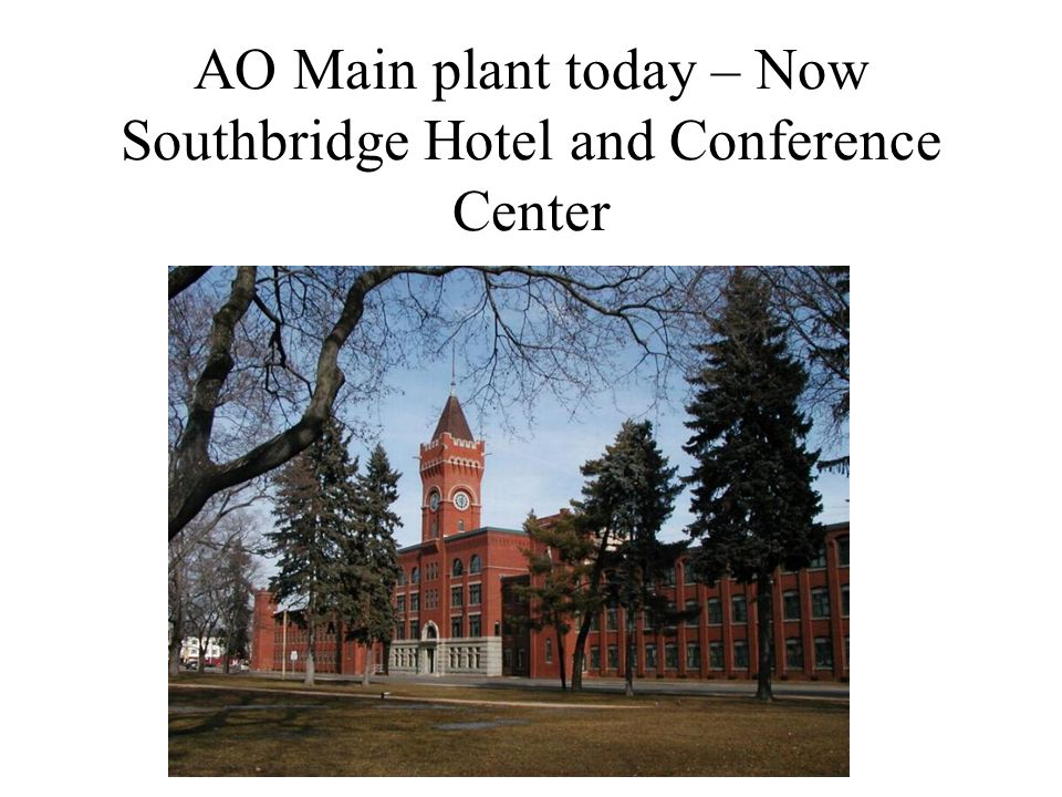 AO Main plant today – Now Southbridge Hotel and Conference Center