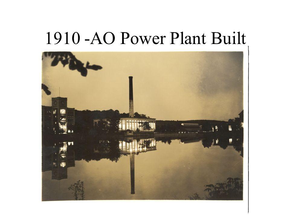 1910 -AO Power Plant Built