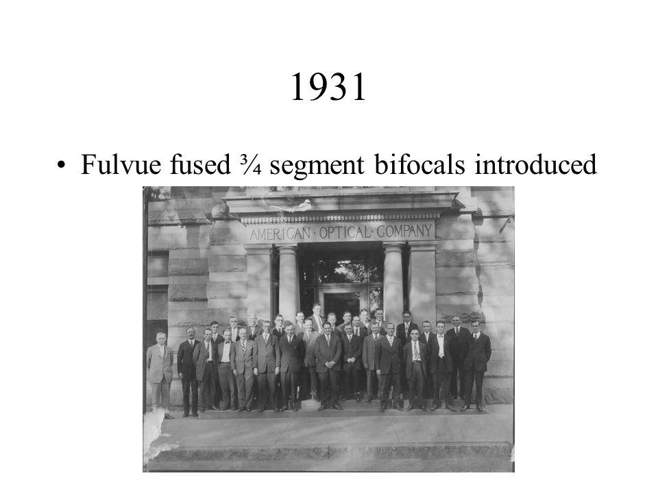 1931 Fulvue fused ¾ segment bifocals introduced