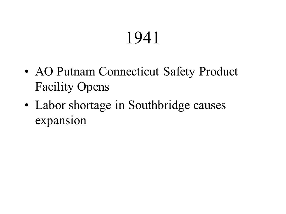 1941 AO Putnam Connecticut Safety Product Facility Opens Labor shortage in Southbridge causes expansion