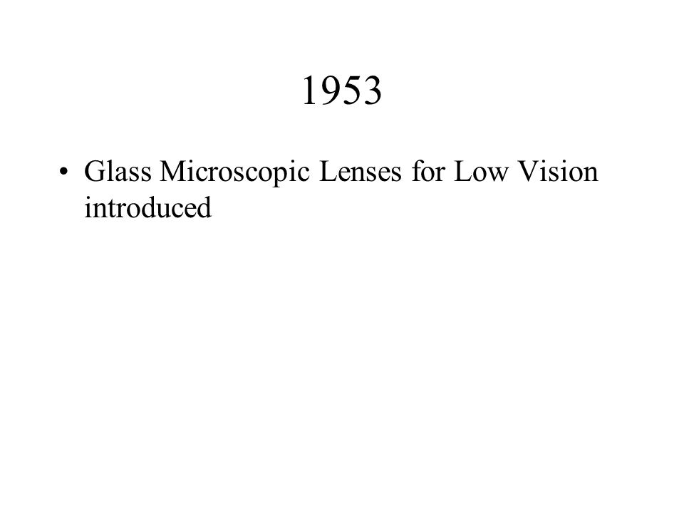 1953 Glass Microscopic Lenses for Low Vision introduced