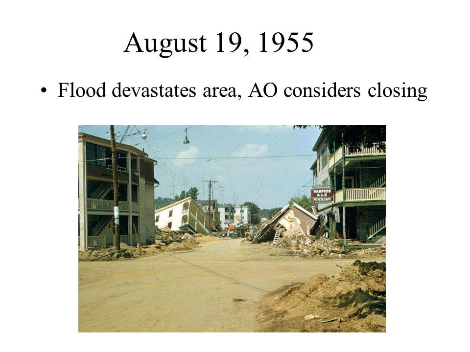 August 19, 1955 Flood devastates area, AO considers closing