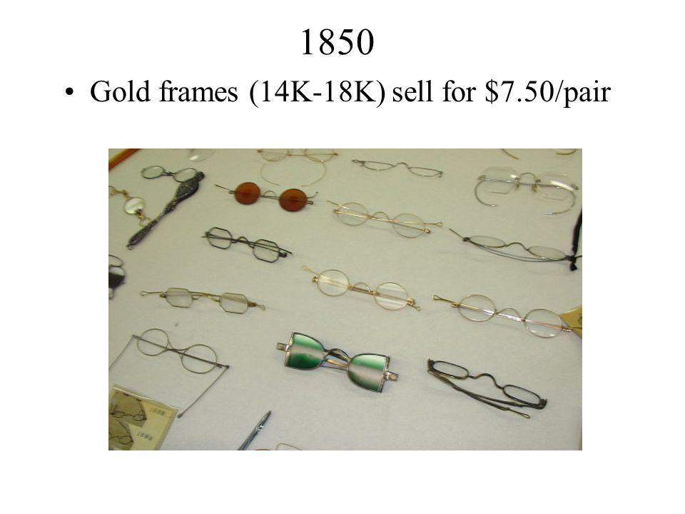 1850 Gold frames (14K-18K) sell for $7.50/pair
