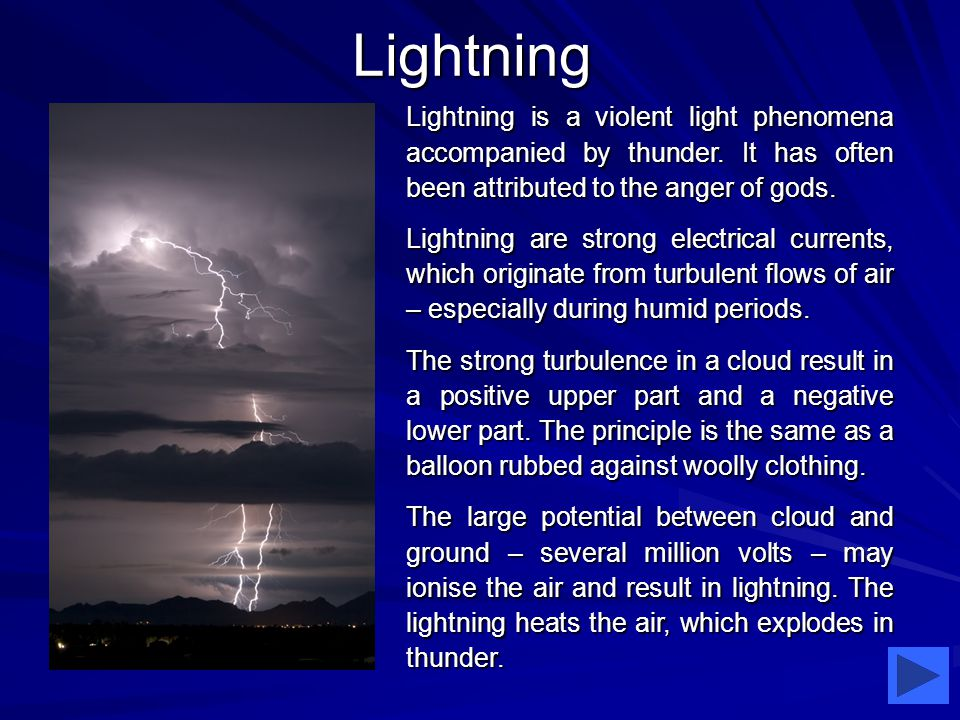 Lightning Lightning is a violent light phenomena accompanied by thunder.