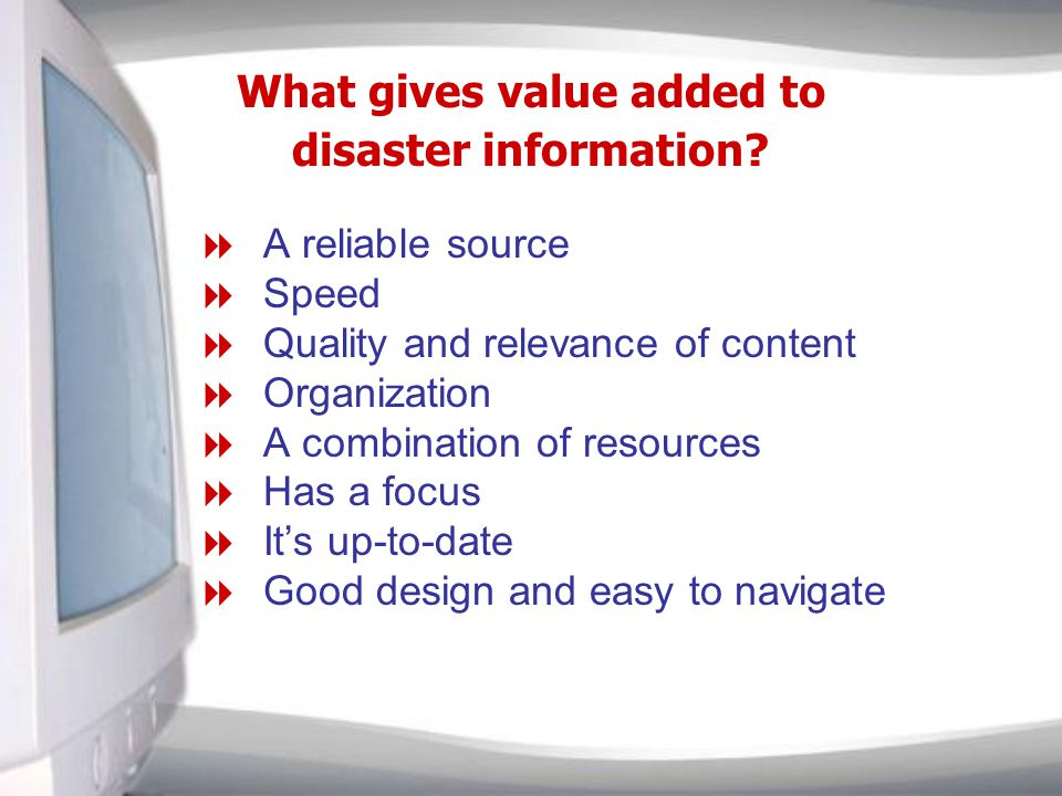 What gives value added to disaster information.