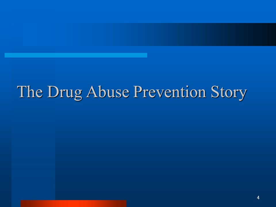 The Drug Abuse Prevention Story 4