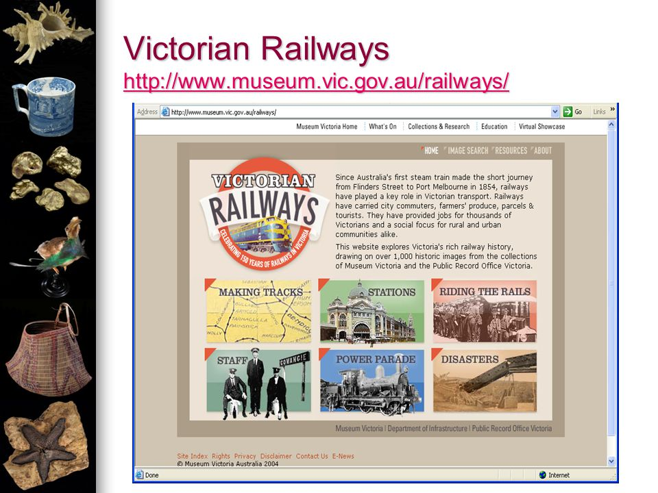 Victorian Railways http://www.museum.vic.gov.au/railways/ http://www.museum.vic.gov.au/railways/