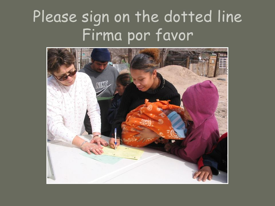 Please sign on the dotted line Firma por favor