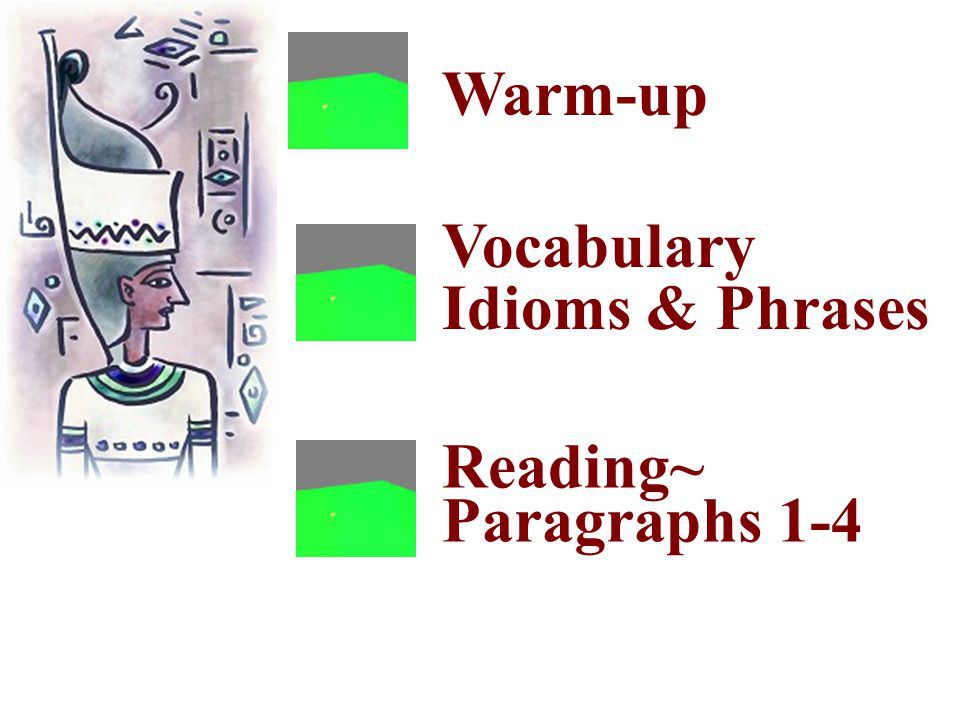 Teaching Activities 1st period 1. Warm-upWarm-up 2. The Vocabulary, and Idioms & Phrases within Paragraphs 1-4The Vocabulary, and Idioms & Phrases wit