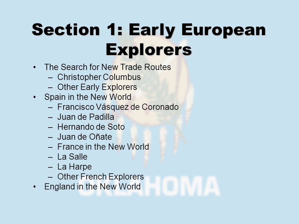 The Search for New Trade Routes –Christopher Columbus –Other Early Explorers Spain in the New World –Francisco Vásquez de Coronado –Juan de Padilla –H