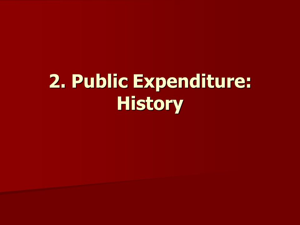 2. Public Expenditure: History