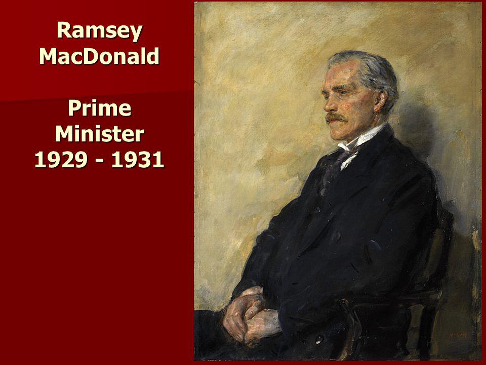 Ramsey MacDonald Prime Minister 1929 - 1931