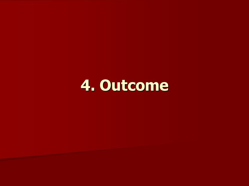 4. Outcome