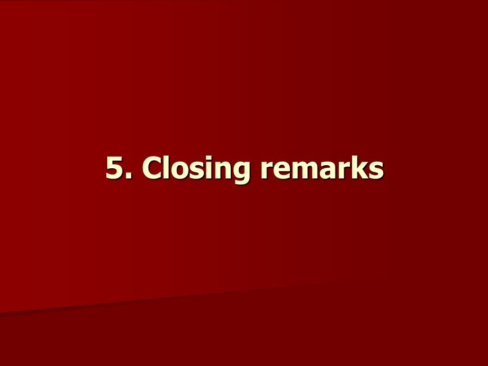 5. Closing remarks