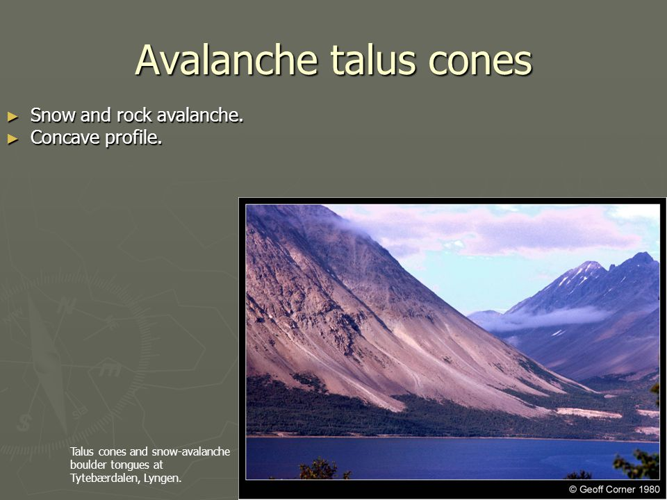 Avalanche talus cones Snow and rock avalanche. Snow and rock avalanche. Concave profile. Concave profile. Talus cones and snow-avalanche boulder tongu