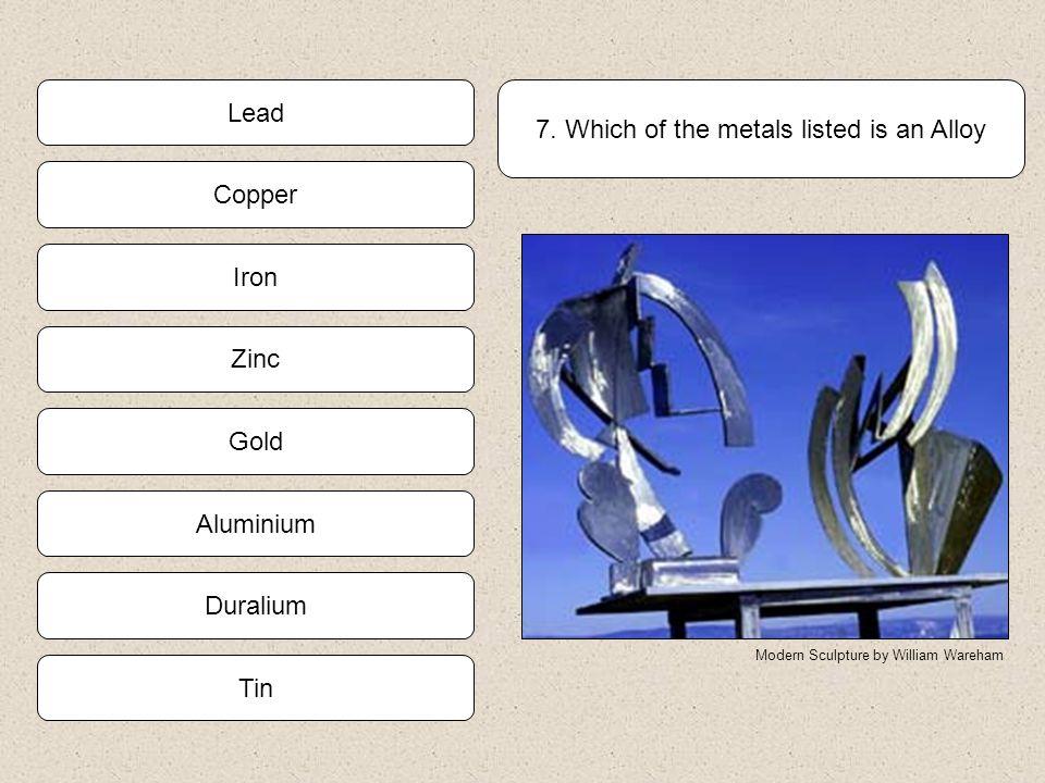 Non Ferrous Alloy Ferrous Alloy Pure Metal 6. Brass is classed as a…