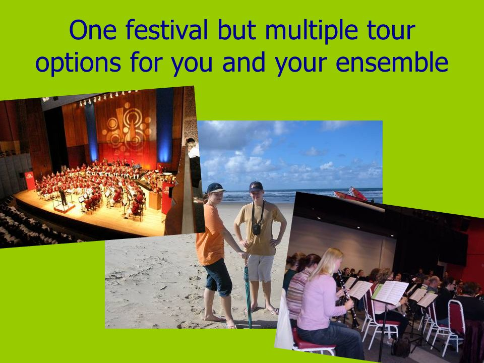 One festival but multiple tour options for you and your ensemble