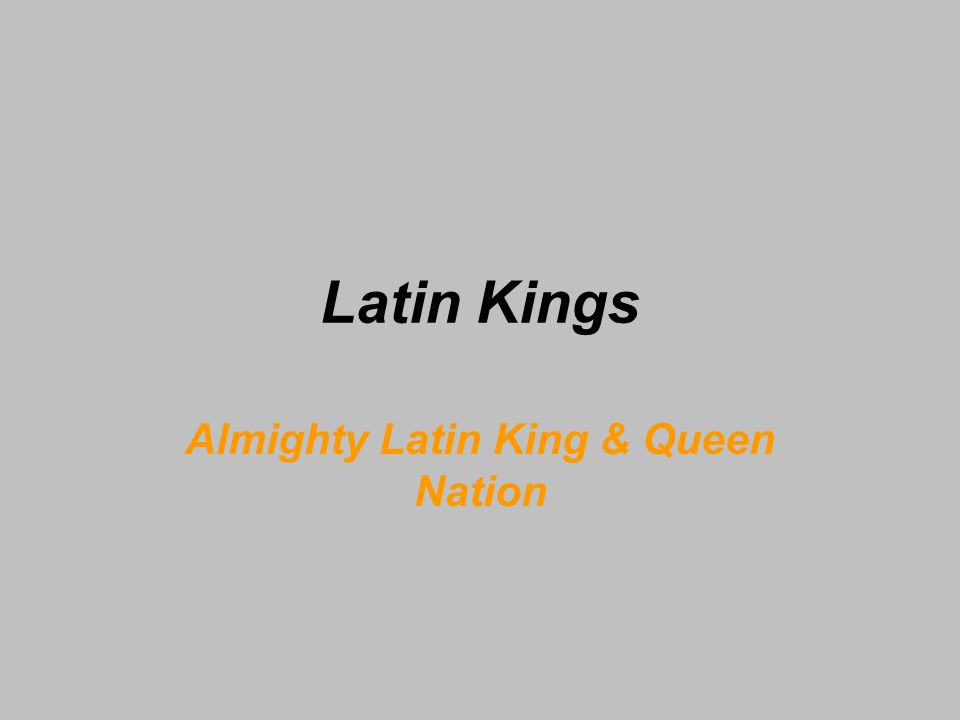 Latin Kings Colors Major: black & gold Red – support fallen gang members Symbols 3 or 5 point crowns Beads black / gold: 5 black / 5 gold / 1 white = 360 beads Primarily Puerto Rican Tattoos Crowns / lion / ADR (love for the king) Eyebrows Shave 3 lines into each brow Use gold paper & black ink Entry by application Probationary period Rules: The Kings Manifesto
