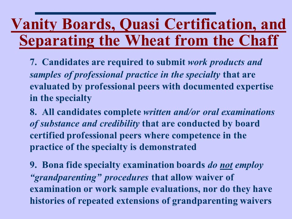 Vanity Boards, Quasi Certification, and Separating the Wheat from the Chaff 7.