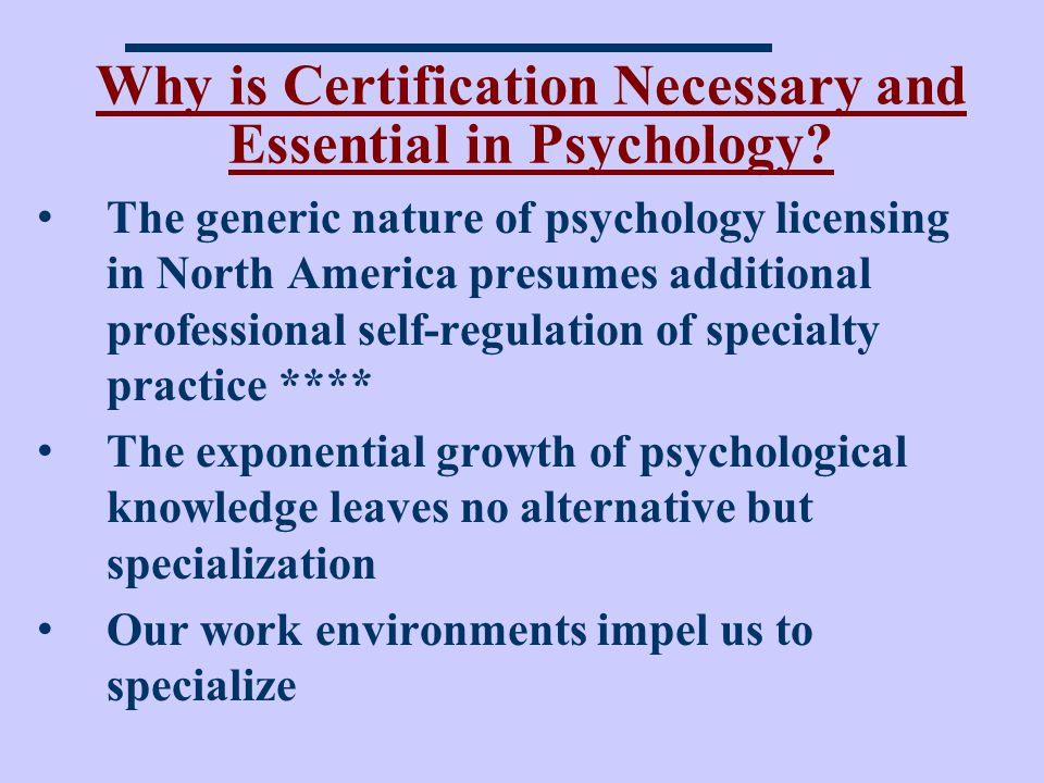 Why is Certification Necessary and Essential in Psychology.