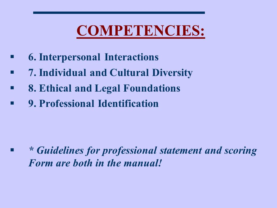 COMPETENCIES: 6.Interpersonal Interactions 7. Individual and Cultural Diversity 8.