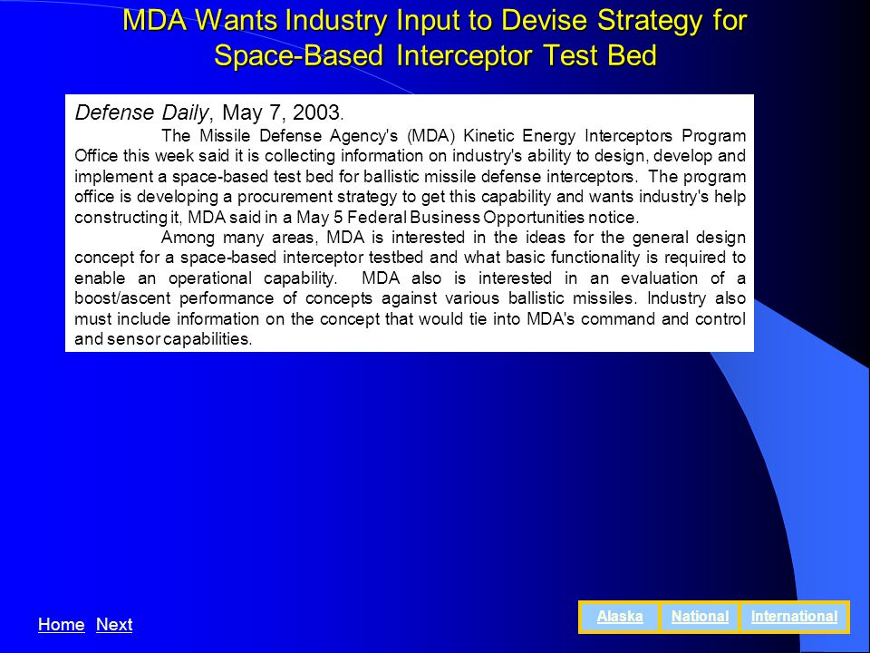 MDA Wants Industry Input to Devise Strategy for Space-Based Interceptor Test Bed Defense Daily, May 7, 2003.