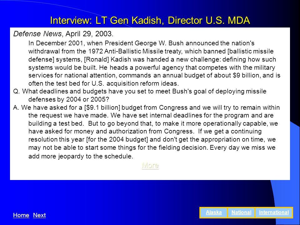 Interview: LT Gen Kadish, Director U.S. MDA Defense News, April 29, 2003.