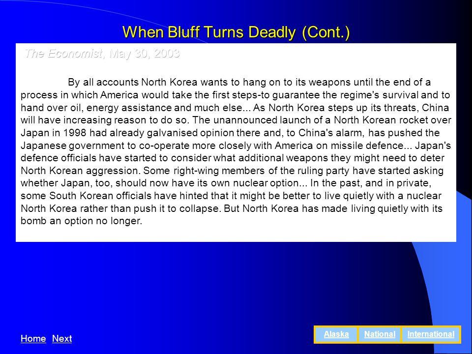 When Bluff Turns Deadly (Cont.) HomeNext AlaskaNationalInternational