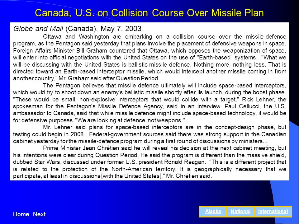 Canada, U.S. on Collision Course Over Missile Plan Globe and Mail (Canada), May 7, 2003.