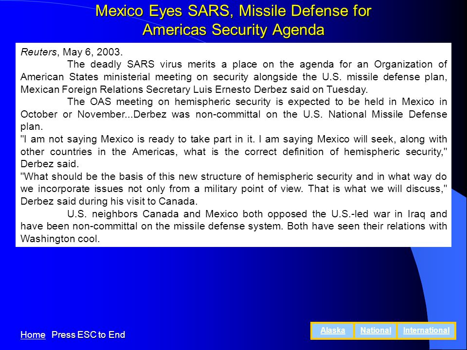 Mexico Eyes SARS, Missile Defense for Americas Security Agenda Reuters, May 6, 2003.